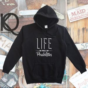 life is full of possibilities pull up hoodie